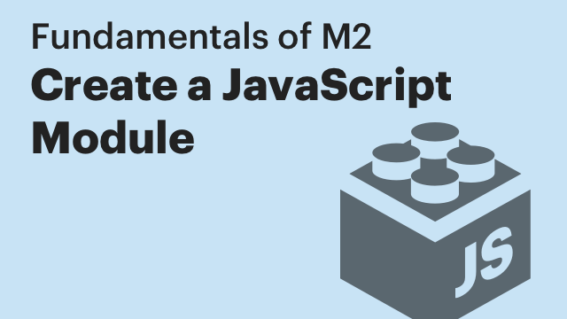 How to Add a JavaScript Module   Magento 2 Developer